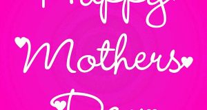 Happy Mothers Day 2018 Wishes – Greetings – Images | Quotes & Messages