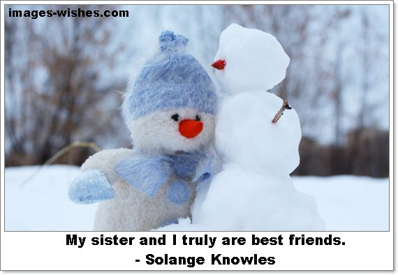 My sister and I truly are best friends. ― Solange Knowles